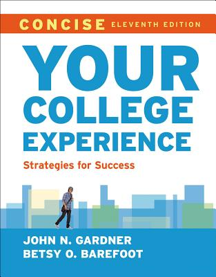 Your College Experience, Concise: Strategies for Success - Gardner, John N, and Barefoot, Betsy O
