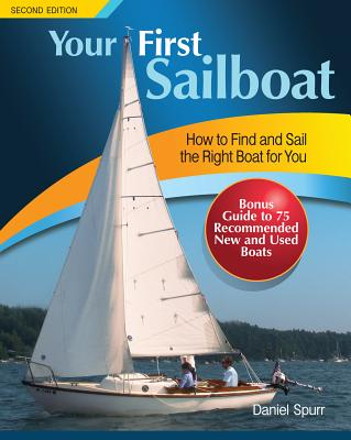 Your First Sailboat, Second Edition - Spurr, Daniel