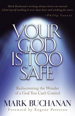 Your God Is Too Safe - Buchanan, Mark