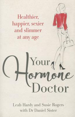Your Hormone Doctor - Hardy, Leah, and Rogers, Susie, and Sister, Daniel