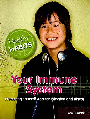 Your Immune System: Protecting Yourself Against Infection and Illness - Bickerstaff, Linda