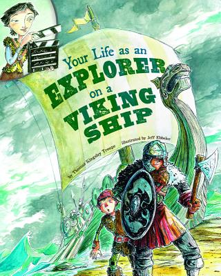 Your Life as an Explorer on a Viking Ship - Troupe, Thomas Kingsley, and Kranking, Glenn (Consultant editor), and Flaherty, Terry (Consultant editor)