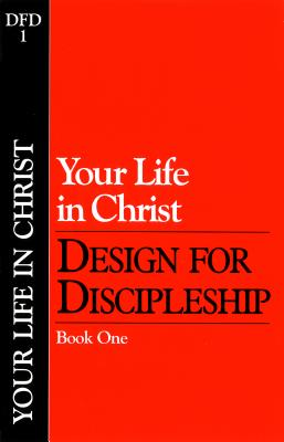 Your Life in Christ (Classic): Book 1 - Navigators, The, and Navigators the (Producer), and The Navigators (Producer)