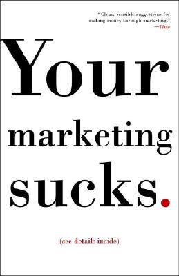 Your Marketing Sucks. - Stevens, Mark
