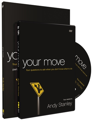 Your Move Participant's Guide with DVD: Four Questions to Ask When You Don't Know What to Do - Stanley, Andy