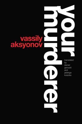Your Murderer - Aksyonov, Vassily