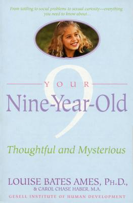 Your Nine Year Old: Thoughtful and Mysterious - Ames, Louise Bates, and Haber, Carol Chase