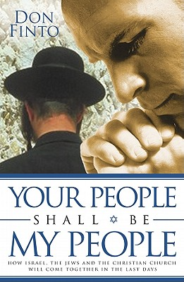 Your People Shall Be My People - Finto, Don, and Smith, Michael W (Foreword by), and Smith, Debbie (Foreword by)