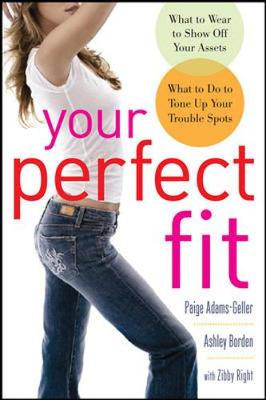 Your Perfect Fit - Adams-Geller, Paige, and Borden, Ashley, and Right, Zibby