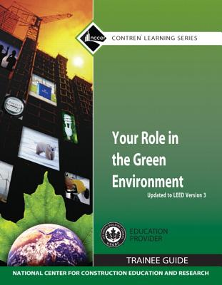 Your Role in the Green Environment Trainee Guide - National Center for Construction Education
