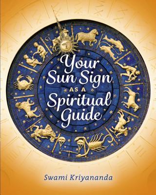 Your Sun Sign as a Spiritual Guide - Kriyananda, Swami