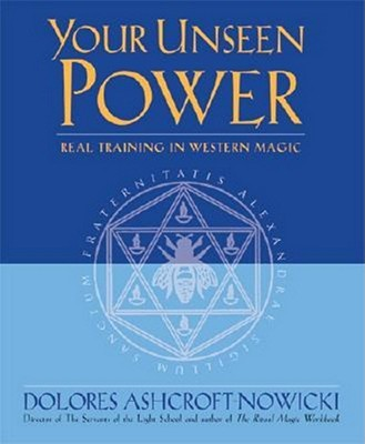 Your Unseen Power: Real Training in Western Magic - Ashcroft-Nowicki, Dolores
