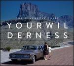 Your Wilderness [Tour Edition]