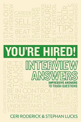 You're Hired! Interview Answers: Brilliant Answers to Tough Interview Questions - Roderick, Ceri