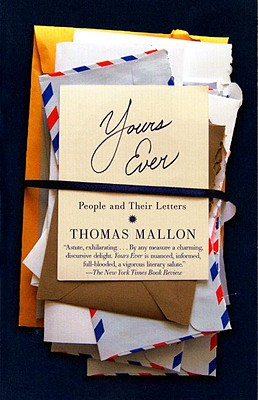 Yours Ever: People and Their Letters - Mallon, Thomas