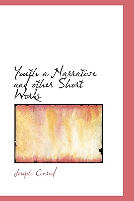 Youth a Narrative and Other Short Works - Conrad, Joseph