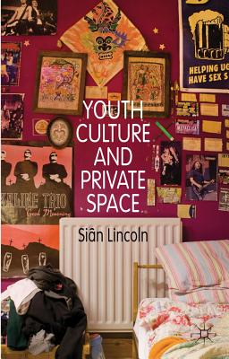 Youth Culture and Private Space - Lincoln, Sian