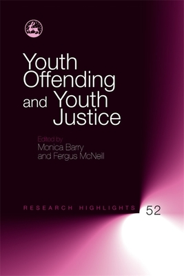 Youth Offending and Youth Justice - Barry, Monica (Editor)