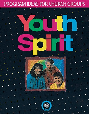 Youth Spirit: Program Ideas for Church Groups - Perry, Cheryl