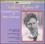 Youthful Rapture: Chamber Music of Percy Grainger