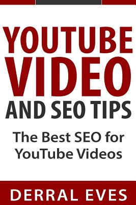 Youtube Video and Seo Tips: The Best Seo for Youtube Videos - Eves, Derral, and Video, Youtube, and Videos, Youtube