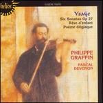 Ysaÿe: Six Sonatas Op. 27; Rêve d'enfant; Poème élégiaque
