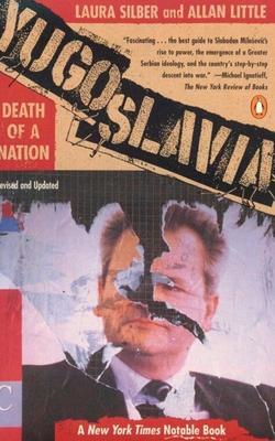 Yugoslavia: Death of a Nation - Silber, Laura
