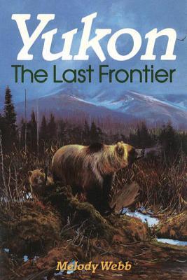 Yukon: The Last Frontier - Webb, Melody