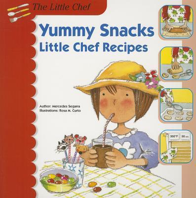 Yummy Snacks: Little Chef Recipes - Segarra, Mercedes