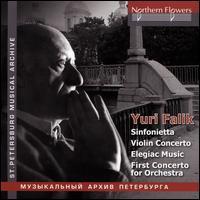Yuri Falik: Sinfonietta; Violin Concerto; Elegiac Music; First Concerto for Orchestra - Victor Lieberman (violin)
