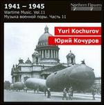 Yuri Kochurov 1941-1945: Wartime Music Vol. 11