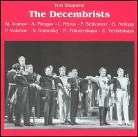 Yuri Shaporin: The Decembrists - Alexander Ognivtsiev (vocals); Alexander Pirogov (vocals); Evgenia Verbizakaya (vocals); F. Fokin (vocals);...
