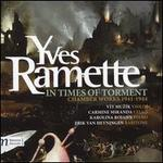 Yves Ramette: In Times of Torment - Chamber Works 1941-1944