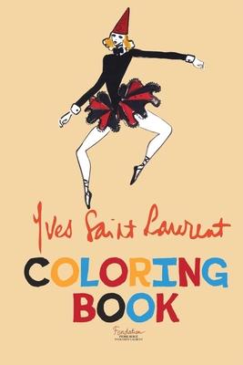 Yves Saint Laurent Coloring Book - Pierre Berge - Yves Saint Laurent, Fondation