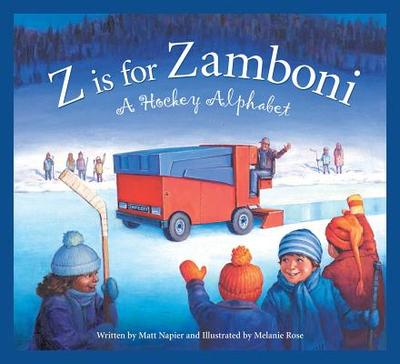 Z Is for Zamboni: A Hockey Alp - Ulmer, Mike, and Napier, Matt, and Herzog, Brad