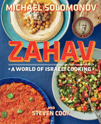 Zahav: A World of Israeli Cooking - Solomonov, Michael, and Cook, Steven