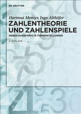 Zahlentheorie Und Zahlenspiele: Sieben Ausgewahlte Themenstellungen - Menzer, Hartmut, and Althofer, Ingo