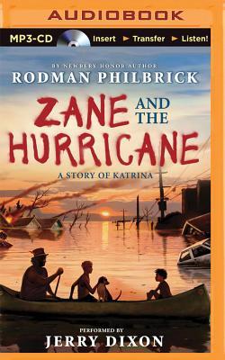 Zane and the Hurricane: A Story of Katrina - Philbrick, Rodman, and Dixon, Jerry (Read by)