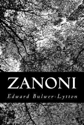 Zanoni - Lytton, Edward Bulwer Lytton, Bar, and Bulwer-Lytton, Edward, Sir
