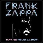 Zappa 1988: The Last U.S. Show