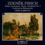 Zdenek Fibich: Toman a lesni panna; Boufe; Symphonie No. 3