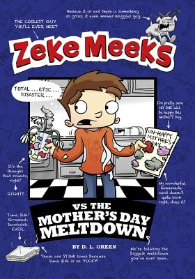 Zeke Meeks Vs the Mother's Day Meltdown - Green, D L