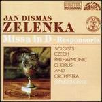 Zelenka: Missa in D / Responsoria