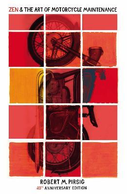 Zen And The Art Of Motorcycle Maintenance - Pirsig, Robert M.