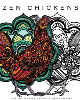Zen Chickens: Meditative Coloring Book - Enersen, Adele