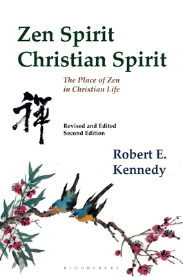 Zen Spirit, Christian Spirit: Revised and Updated Second Edition - Kennedy, Robert