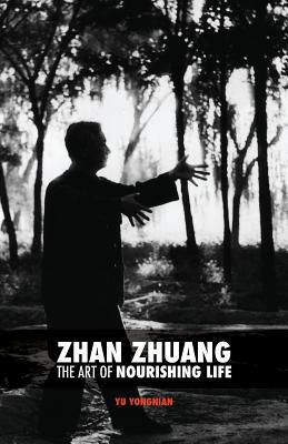 Zhan Zhuang: The Art of Nourishing Life - Nimri, Karim (Introduction by), and Leotaud, Brittany (Translated by), and Kurugodu, Gitanjali (Editor)