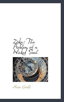 Ziska: The Problem of a Wicked Soul - Corelli, Marie
