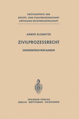 Zivilprozessrecht: Erkenntnisverfahren - Blomeyer, Arwed