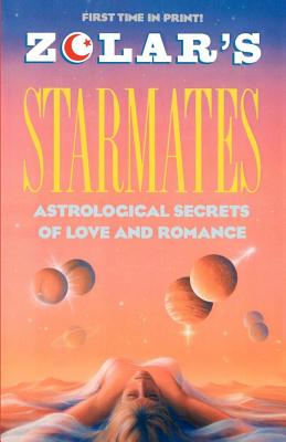 Zolar's Starmates: Astrological Secrets of Love and Romance - Zolar